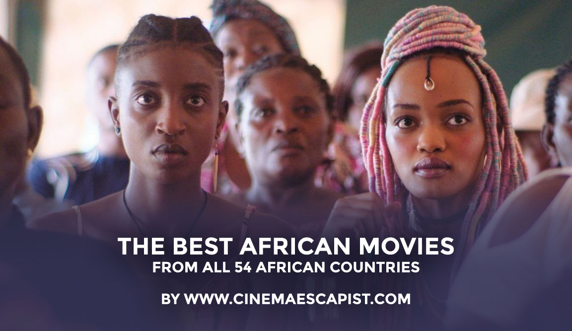 The Best African Movies, From All 54 African Countries | Cinema Escapist