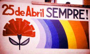 """25 April Forever"", in memory of the Carnation Revolution."