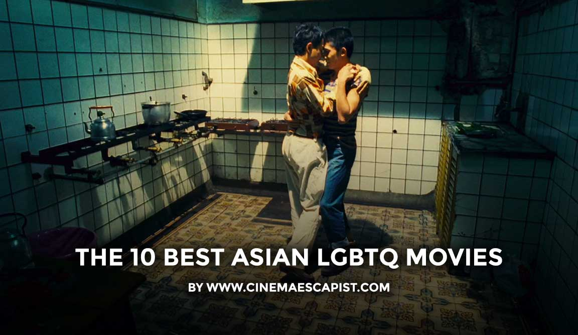 The 10 Best Asian LGBTQ Movies | Cinema Escapist
