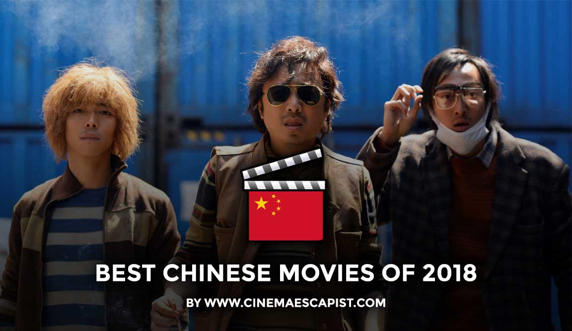 The 10 Best Chinese Movies Of 2018 Cinema Escapist