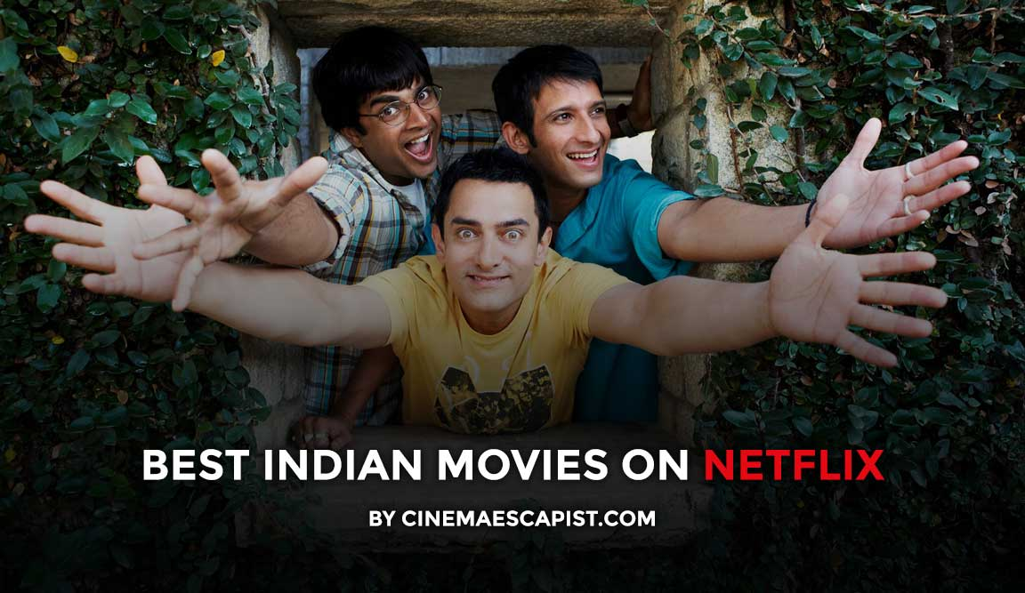 The 13 Best Bollywood Indian Movies On Netflix Cinema Escapist
