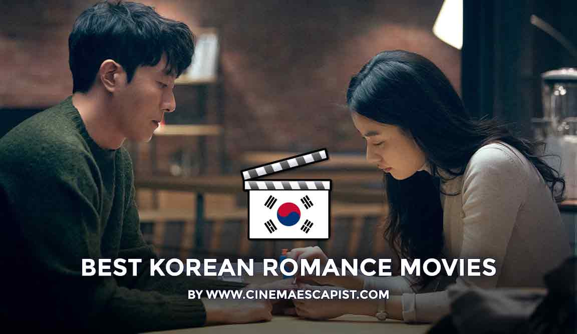 The 16 Best Korean Romance Movies | Cinema Escapist
