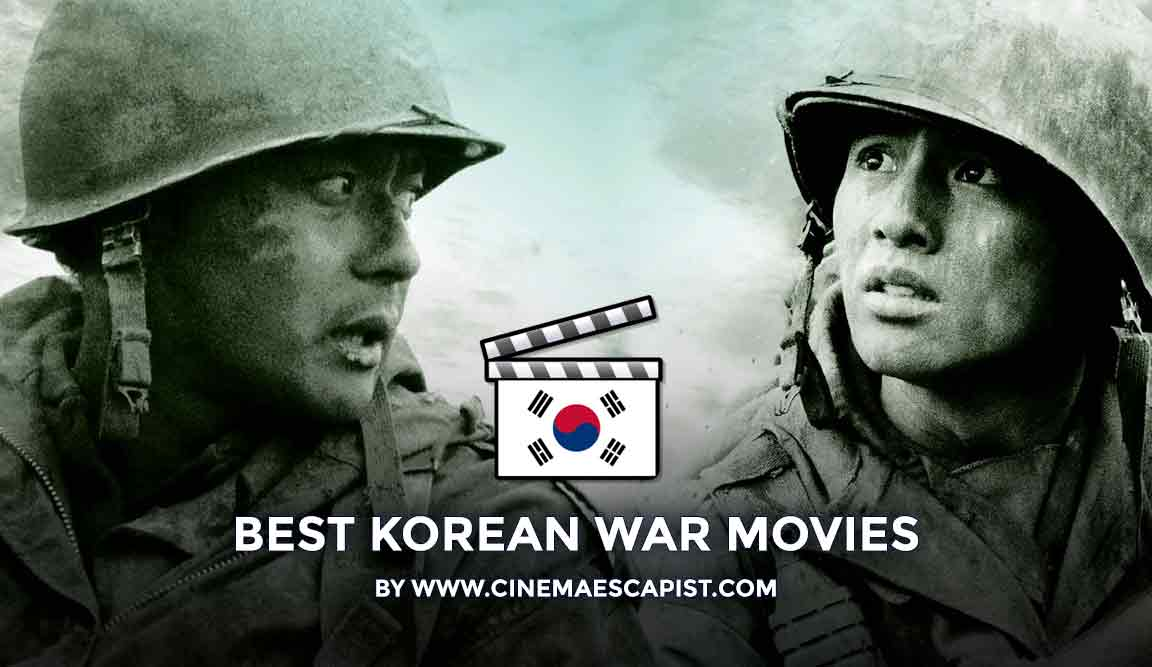 The 15 Best Korean War Movies | Cinema Escapist