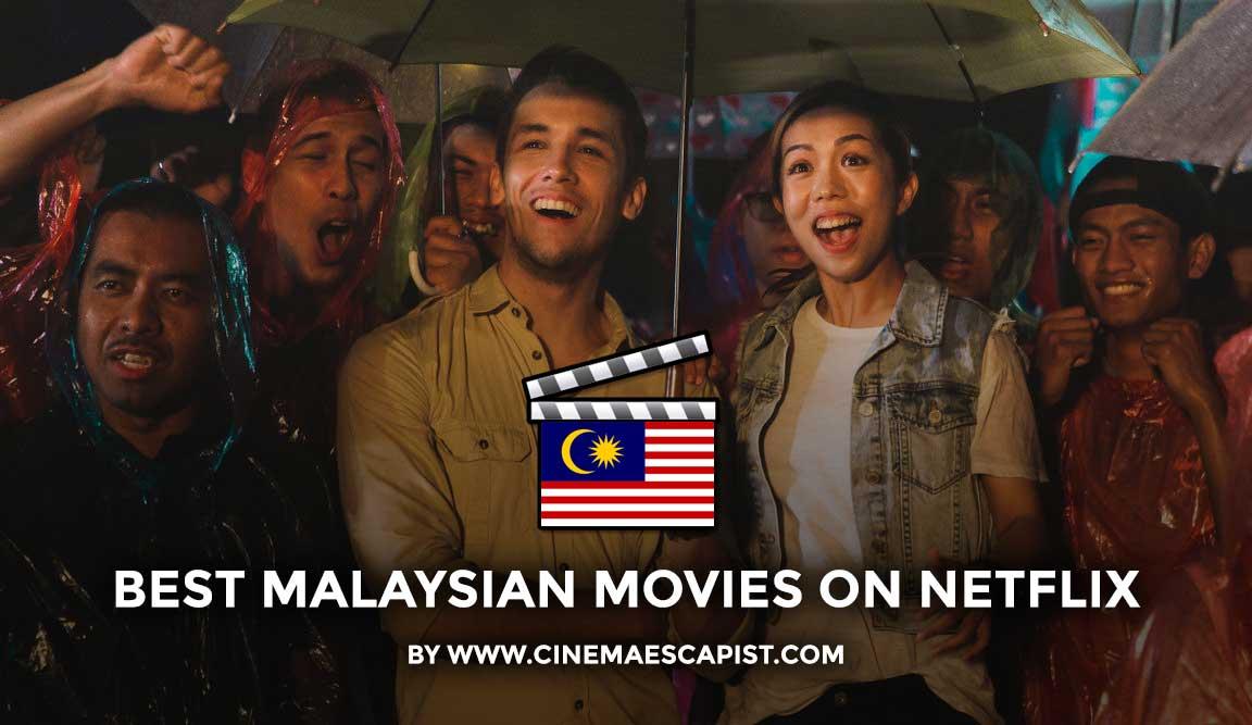 The 10 Best Malaysian Movies On Netflix Cinema Escapist