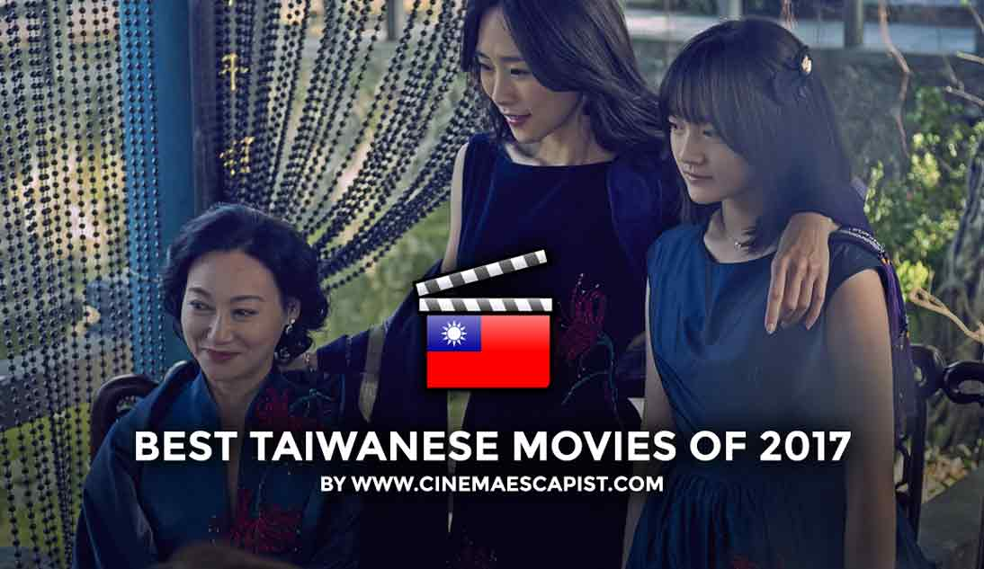 The 8 Best Taiwanese Movies of 2017 | Cinema Escapist