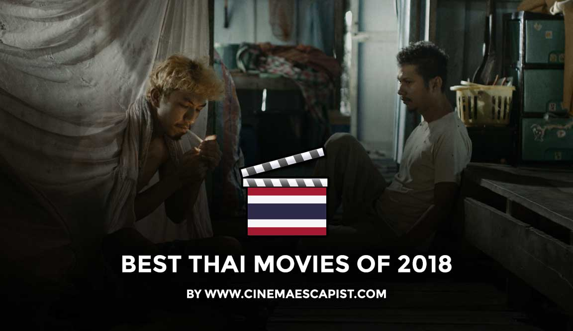 The 7 Best Thai Movies of 2018 | Cinema Escapist