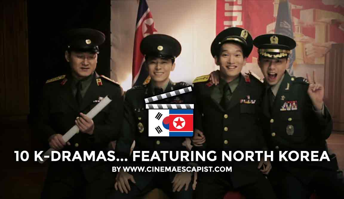 10 South Korean Dramas That Feature North Korea | Cinema